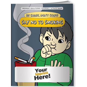 Coloring Book - Be Smart, Don't Start! Say NO to Smoking